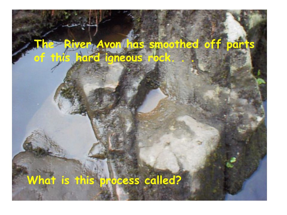 The River Avon has smoothed off parts