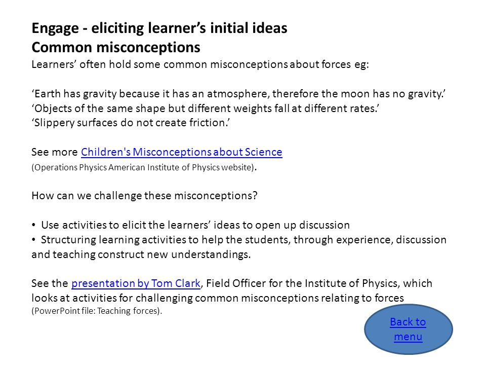Engage - eliciting learner's initial ideas Common misconceptions