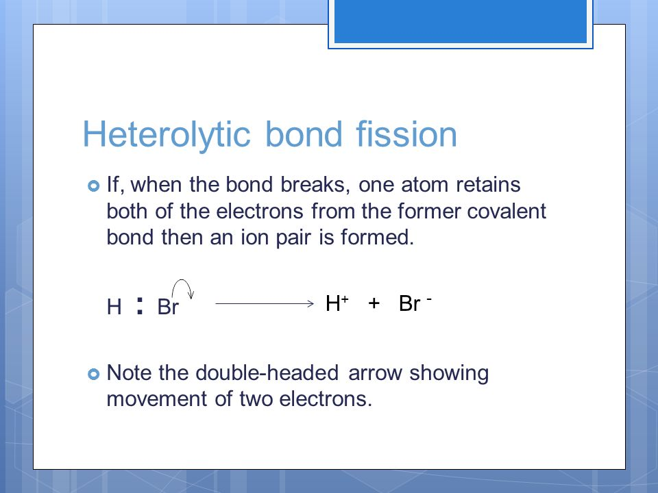 Heterolytic bond fission