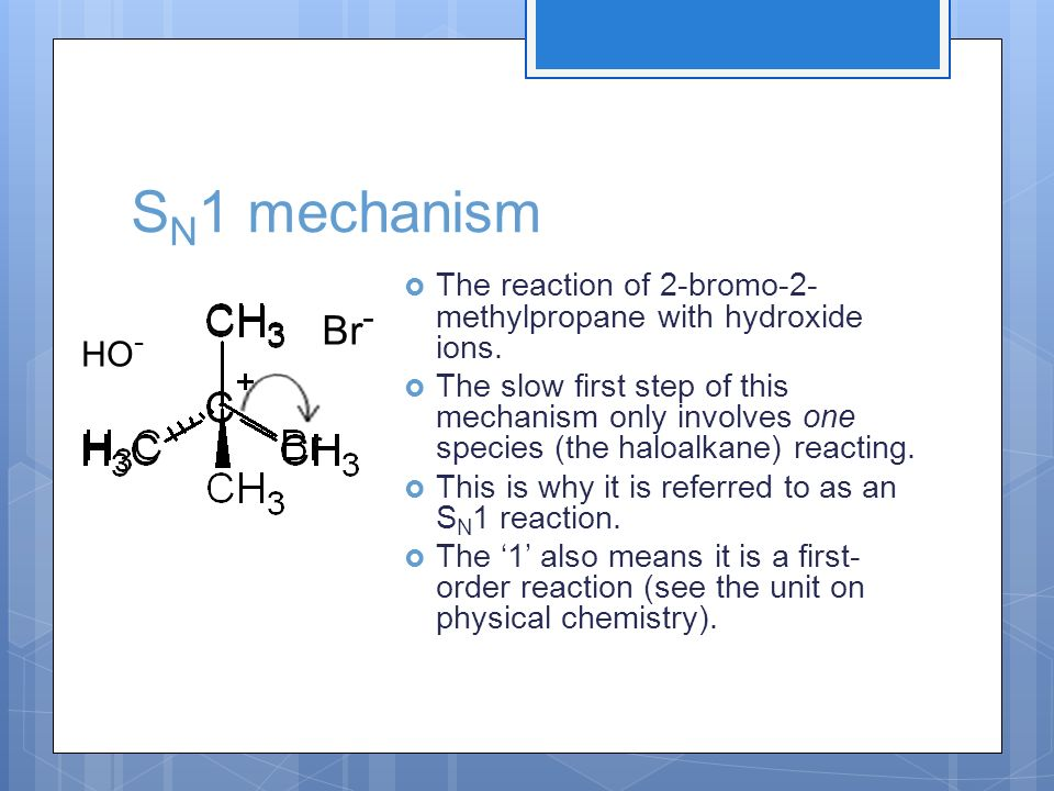 SN1 mechanism The reaction of 2-bromo-2-methylpropane with hydroxide ions.