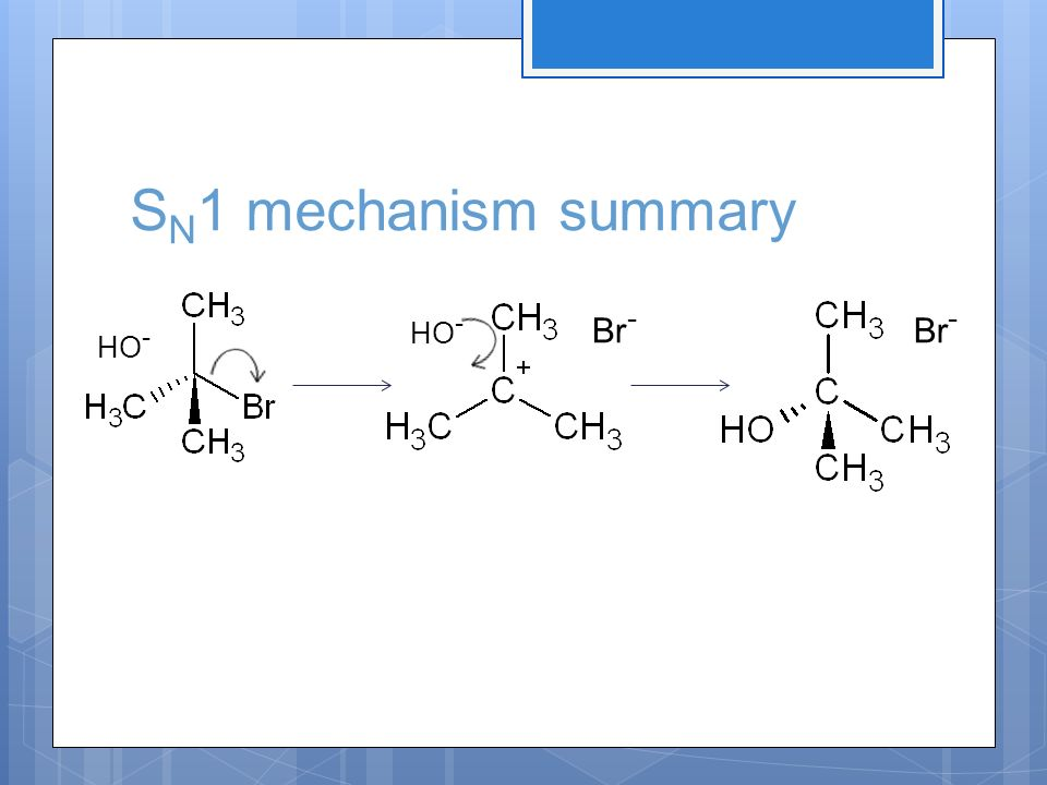 SN1 mechanism summary Br- Br- HO- HO-