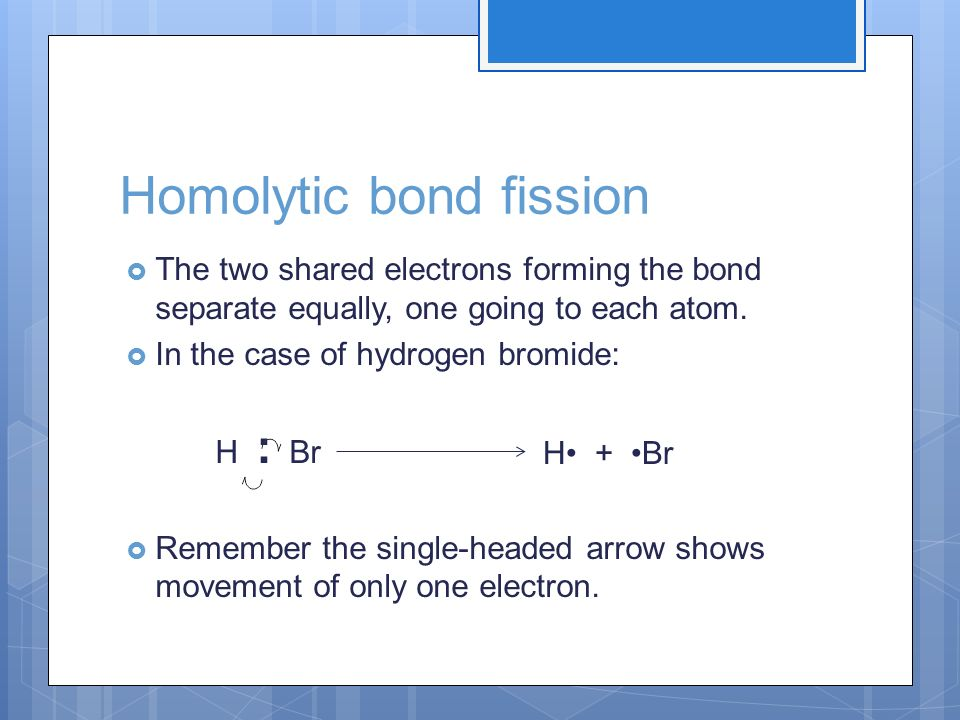 Homolytic bond fission