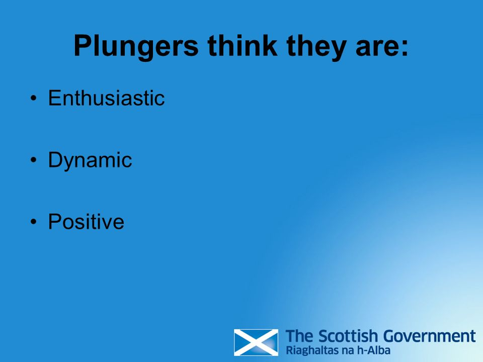 Plungers think they are: