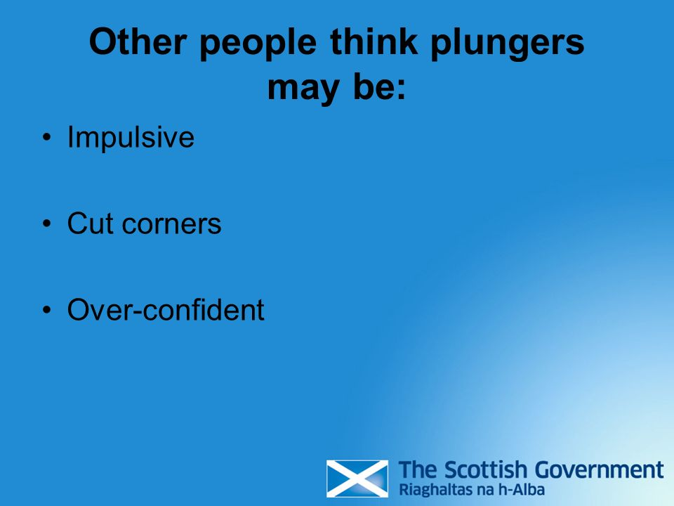 Other people think plungers may be: