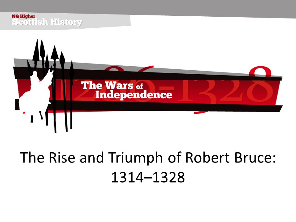 The Rise and Triumph of Robert Bruce: 1314–1328