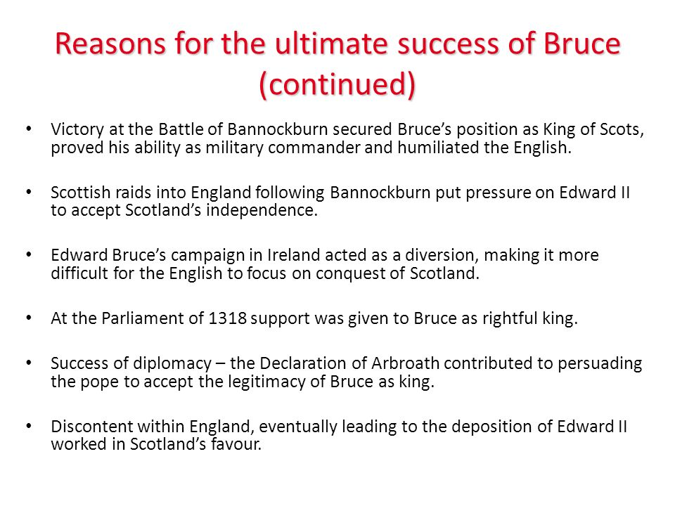 Reasons for the ultimate success of Bruce (continued)