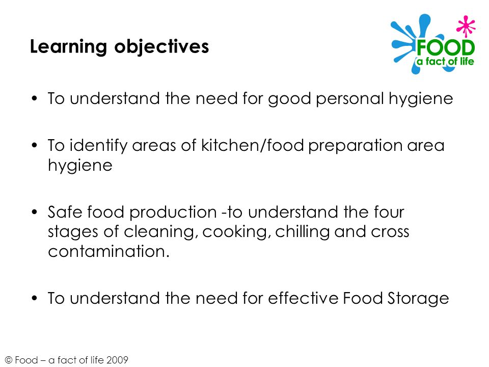 Learning objectives To understand the need for good personal hygiene