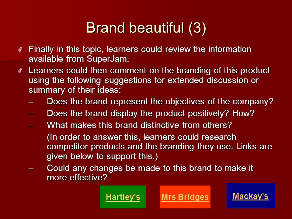 Brand beautiful (3) Finally in this topic, learners could review the information available from SuperJam.
