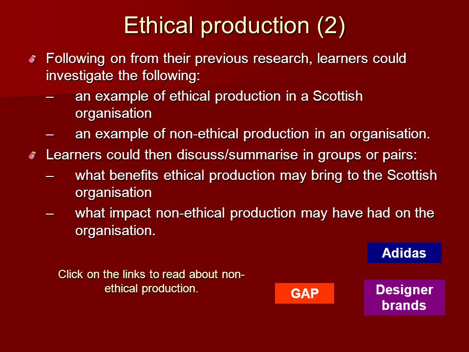 Click on the links to read about non-ethical production.