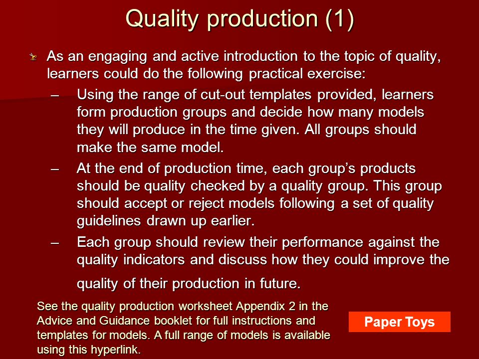 Quality production (1) As an engaging and active introduction to the topic of quality, learners could do the following practical exercise: