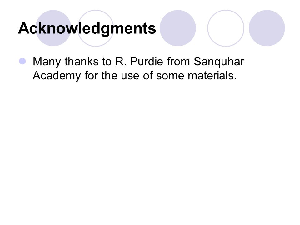 Acknowledgments Many thanks to R. Purdie from Sanquhar Academy for the use of some materials.