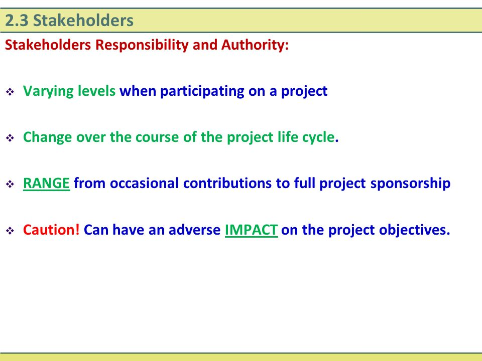 2.3 Stakeholders Stakeholders Responsibility and Authority: