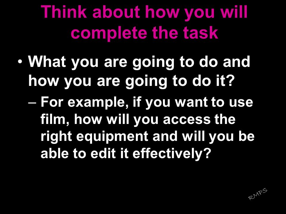 Think about how you will complete the task