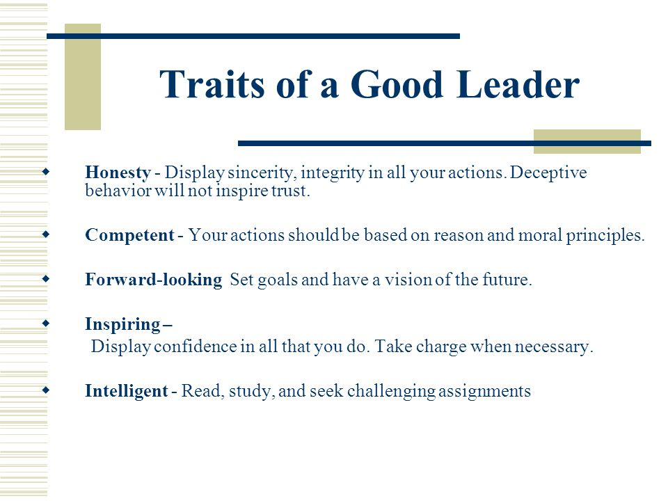 an analysis of the traditional ethical leadership and the traits of a good leader 2011-5-25  3 in industrial, educational, and military settings, and in social movements, leadership plays a critical, if not the most critical, role, and is therefore an important subject for study and research.