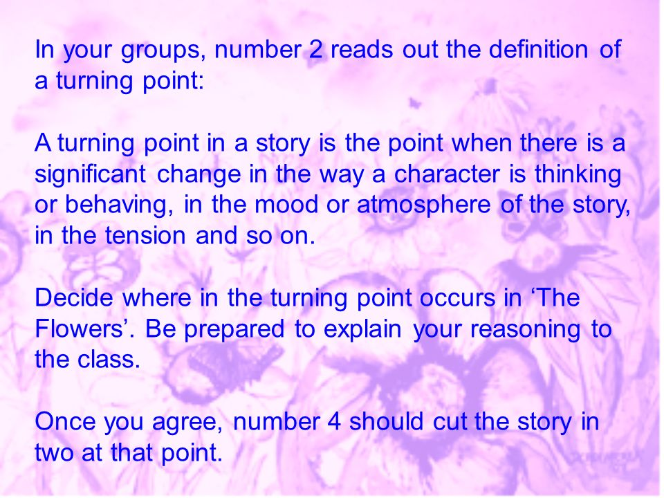 In your groups, number 2 reads out the definition of a turning point: