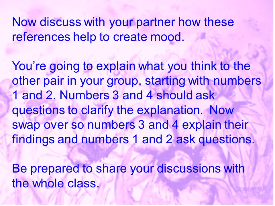Now discuss with your partner how these references help to create mood.