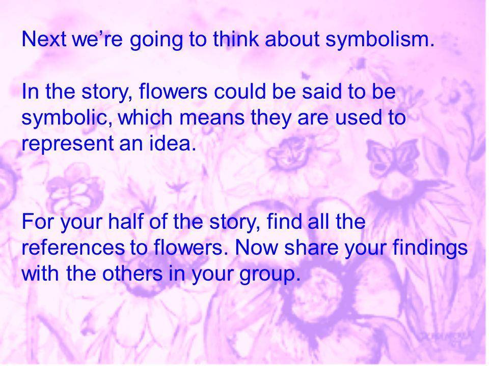 Next we're going to think about symbolism.
