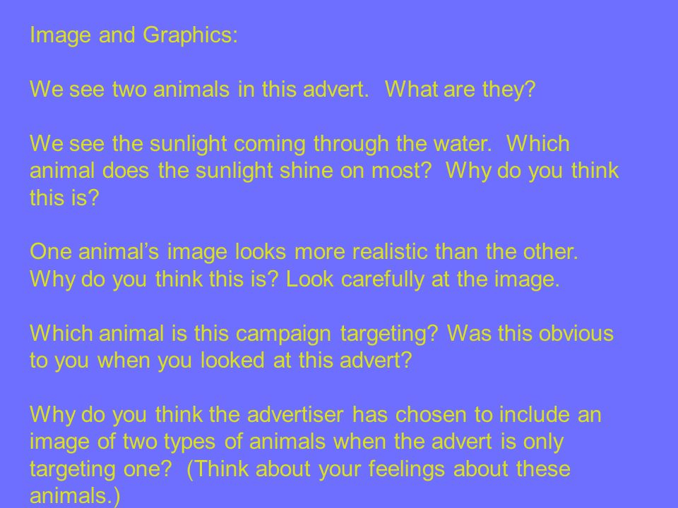 Image and Graphics: We see two animals in this advert. What are they