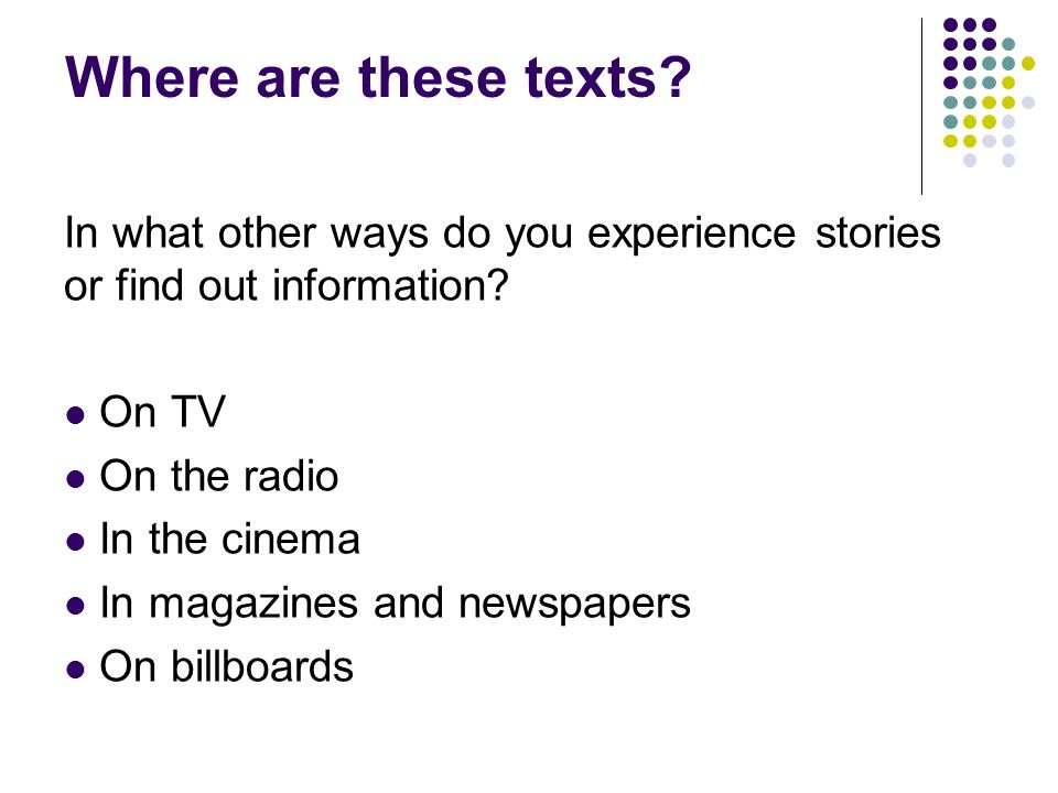 Where are these texts In what other ways do you experience stories or find out information On TV.