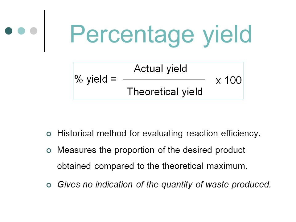 Percentage yield Historical method for evaluating reaction efficiency.