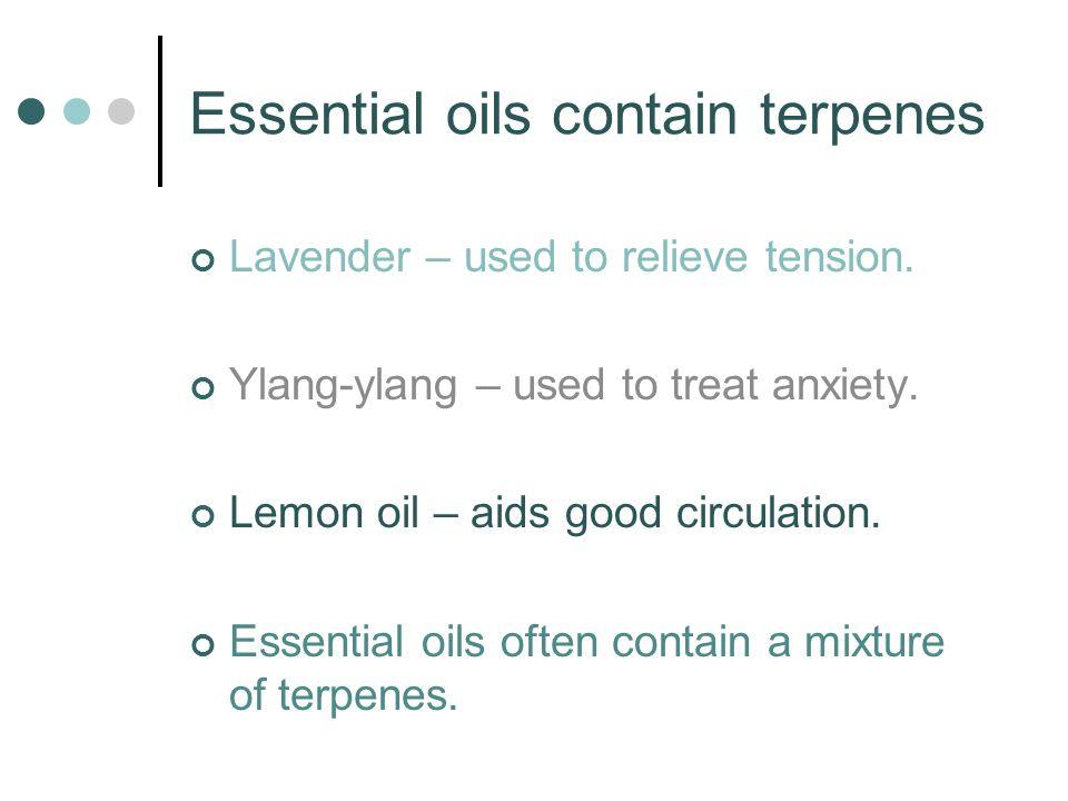 Essential oils contain terpenes