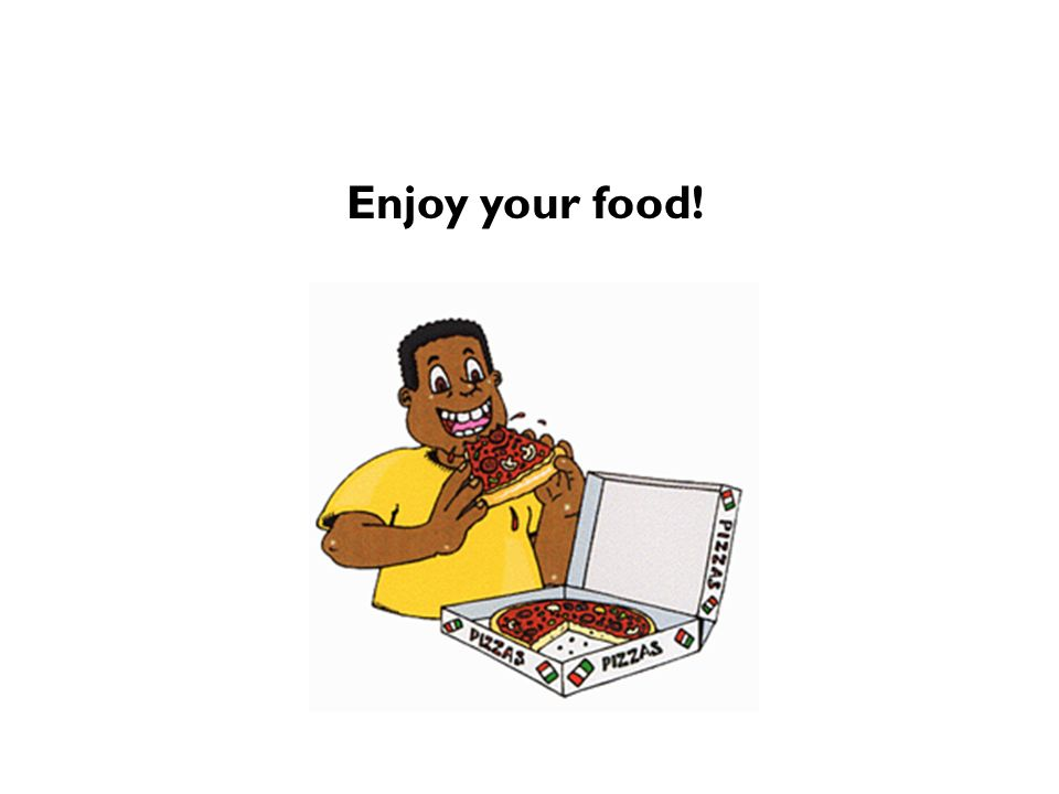 Enjoy your food!