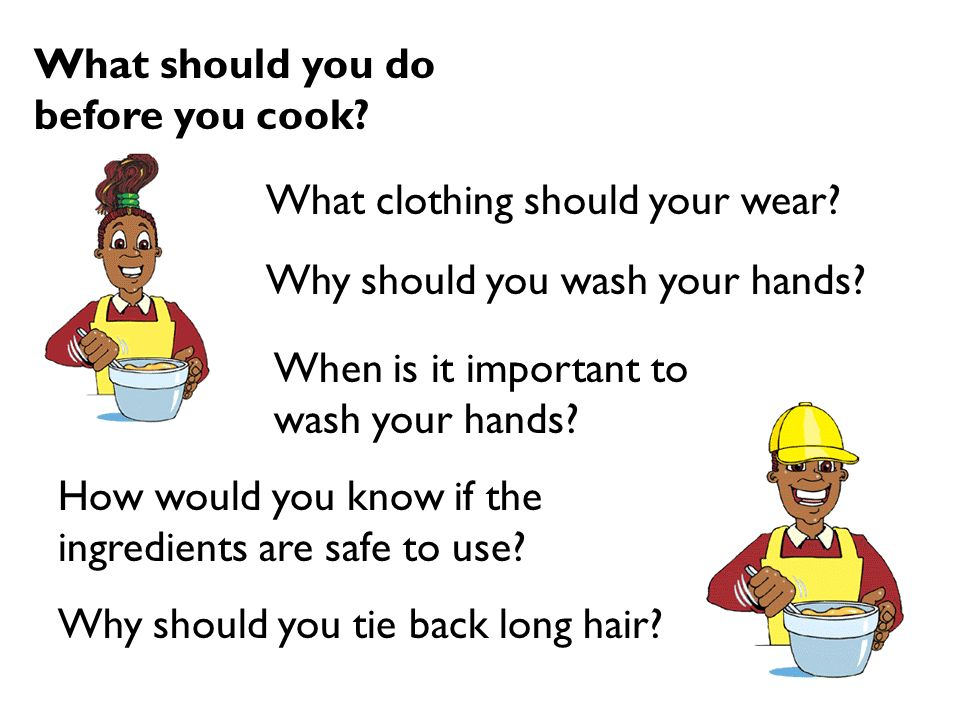 What should you do before you cook