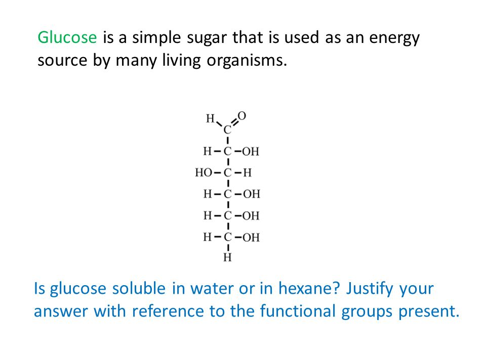 Glucose is a simple sugar that is used as an energy source by many living organisms.