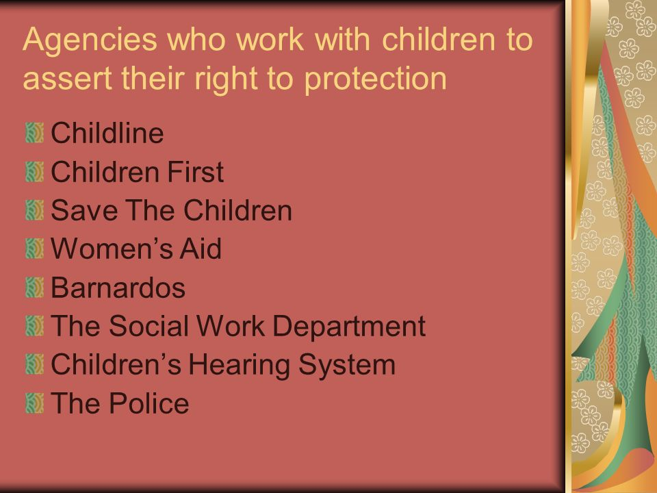 Agencies who work with children to assert their right to protection