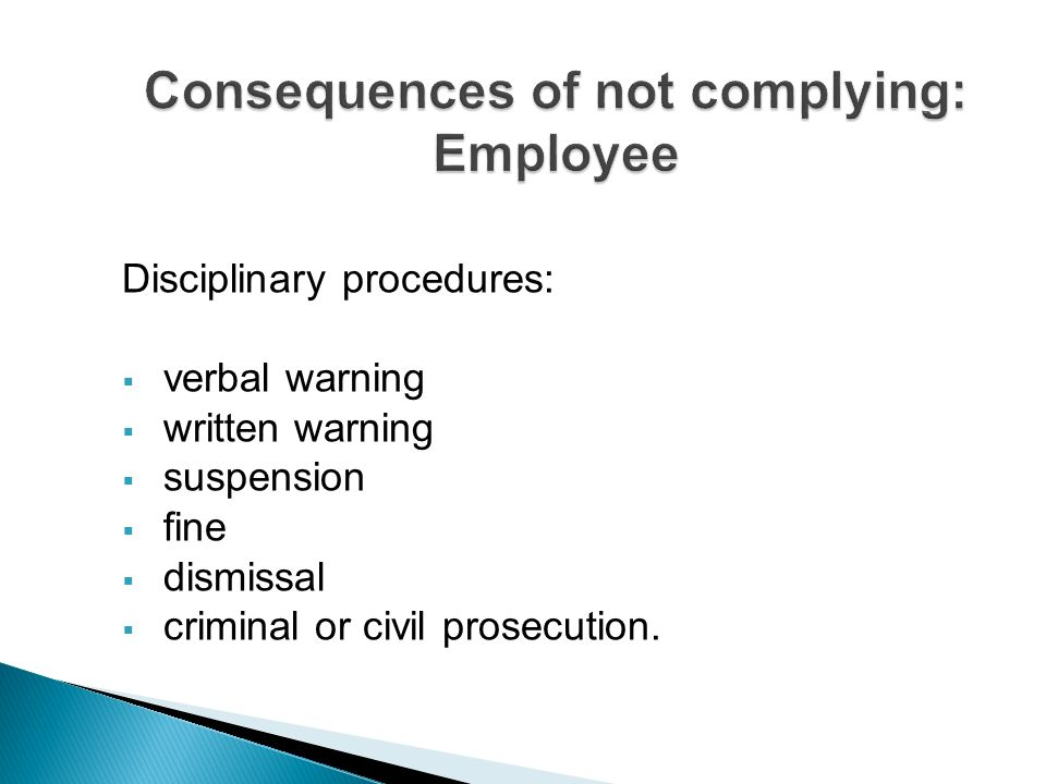 Consequences of not complying: Employee