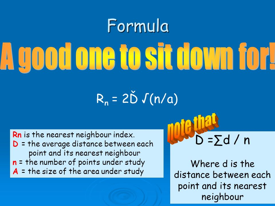 Formula A good one to sit down for! note that Rn = 2Ď √(n/a) Ď =∑d / n