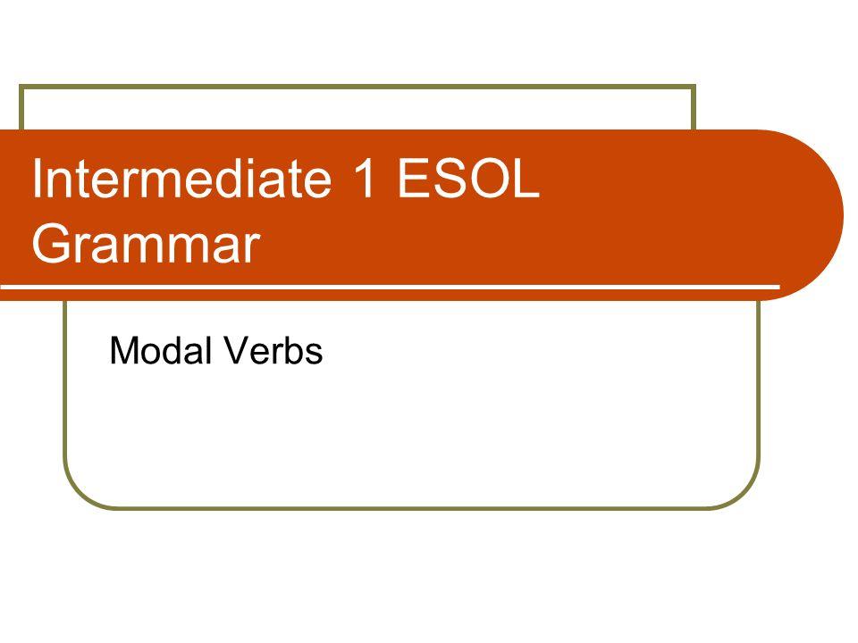 Intermediate 1 ESOL Grammar