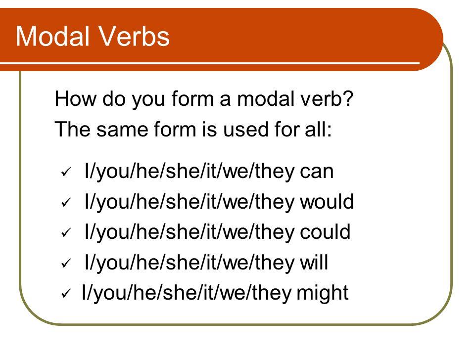 Modal Verbs How do you form a modal verb