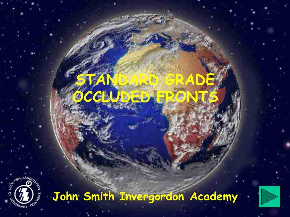 STANDARD GRADE OCCLUDED FRONTS John Smith Invergordon Academy