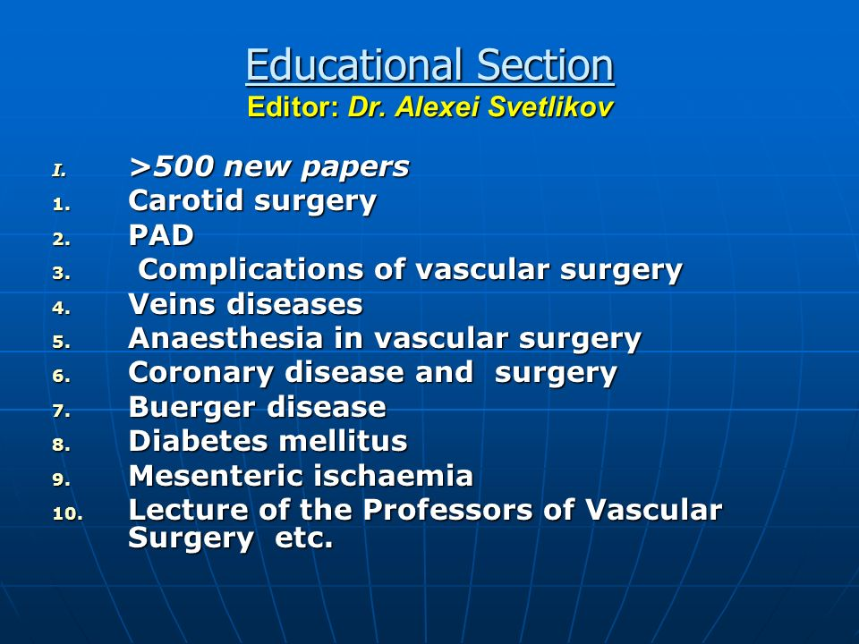 Educational Section Editor: Dr. Alexei Svetlikov