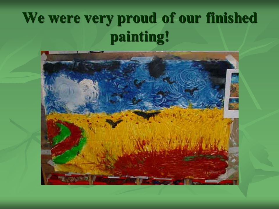 We were very proud of our finished painting!