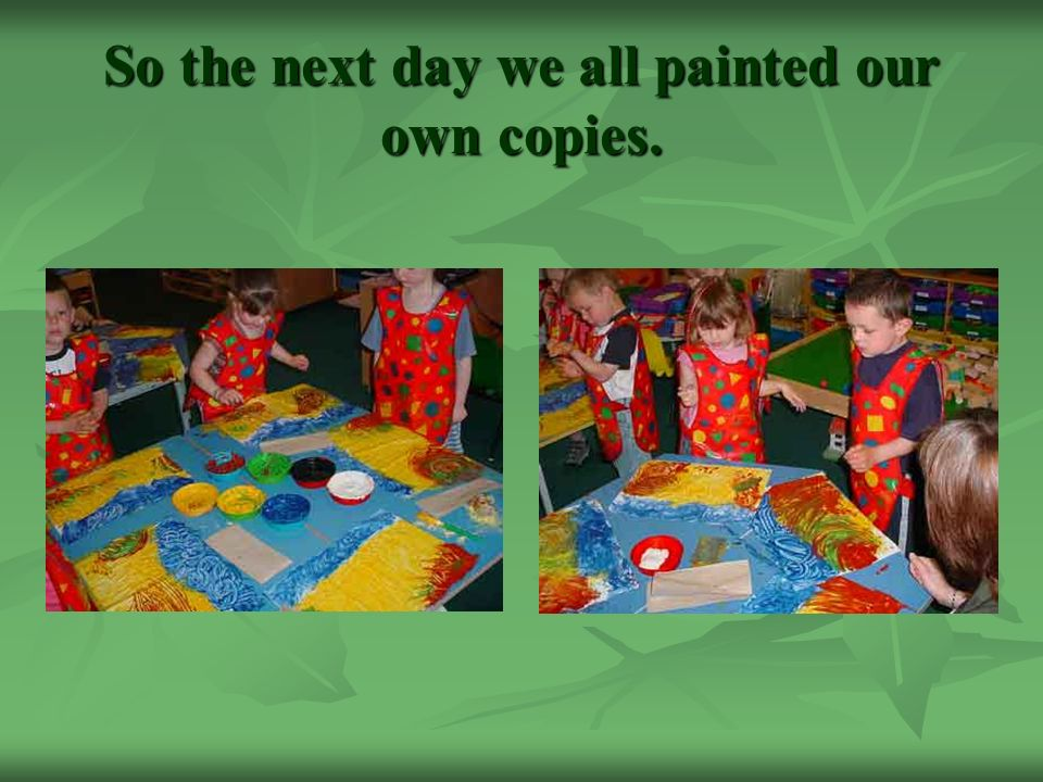 So the next day we all painted our own copies.