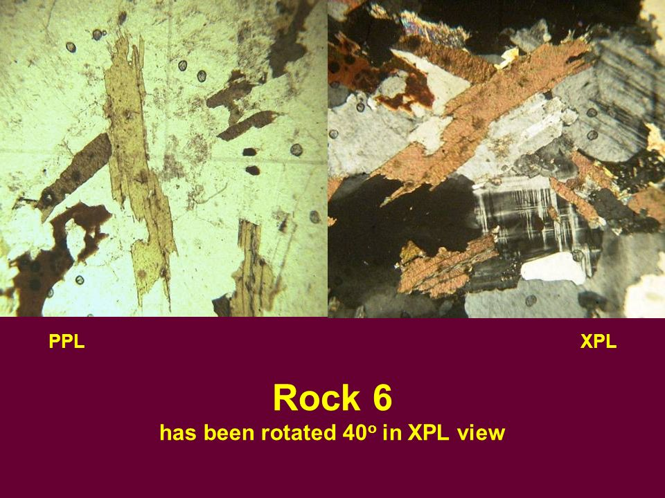 PPL XPL Rock 6 has been rotated 40o in XPL view