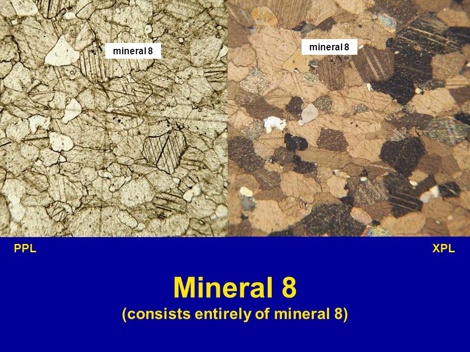 (consists entirely of mineral 8)