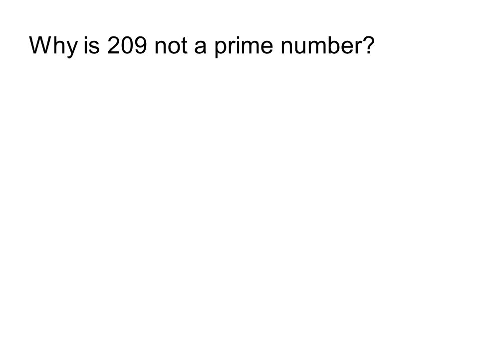 Why is 209 not a prime number