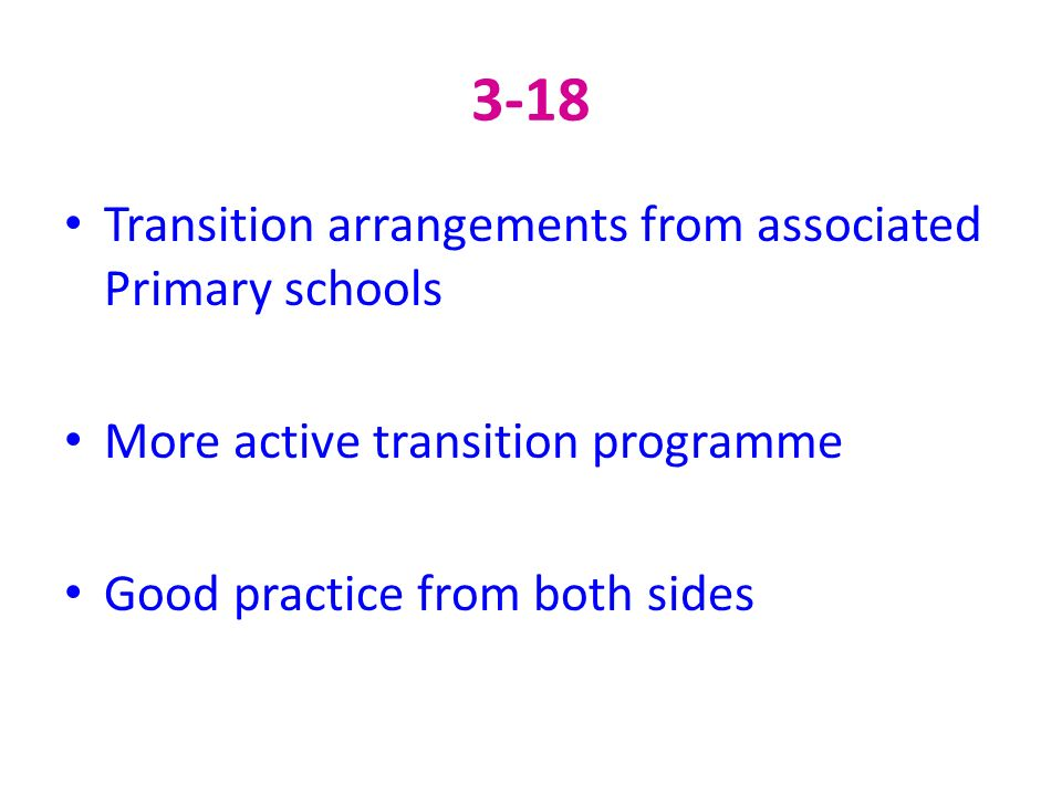 3-18 Transition arrangements from associated Primary schools