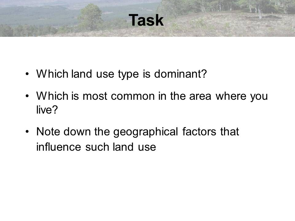 Task Which land use type is dominant