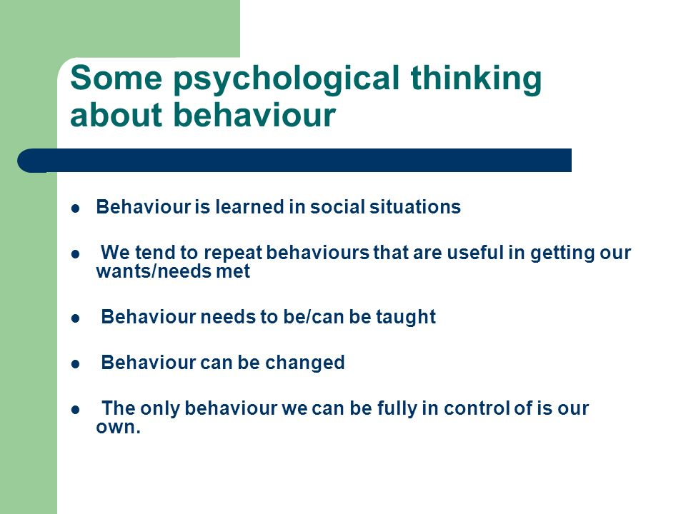 Some psychological thinking about behaviour