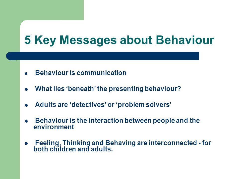 5 Key Messages about Behaviour