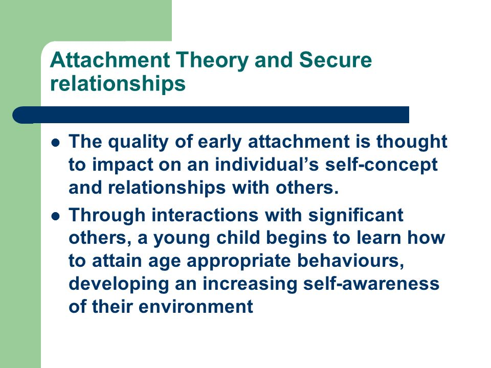 Attachment Theory and Secure relationships