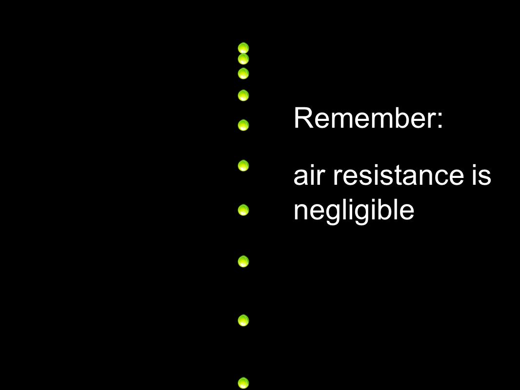air resistance is negligible