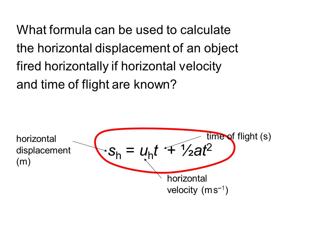 sh = uht + ½at2 What formula can be used to calculate