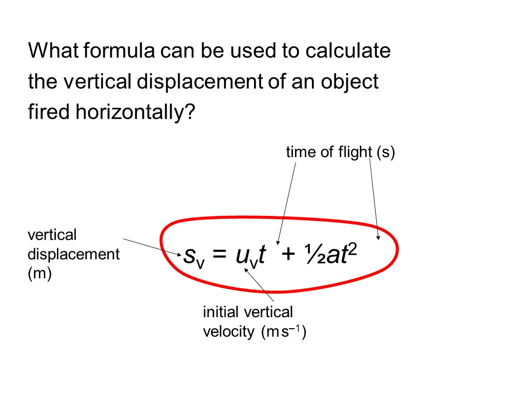 sv = uvt + ½at2 What formula can be used to calculate