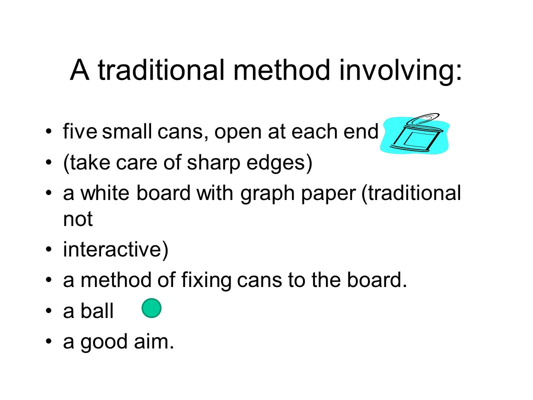 A traditional method involving: