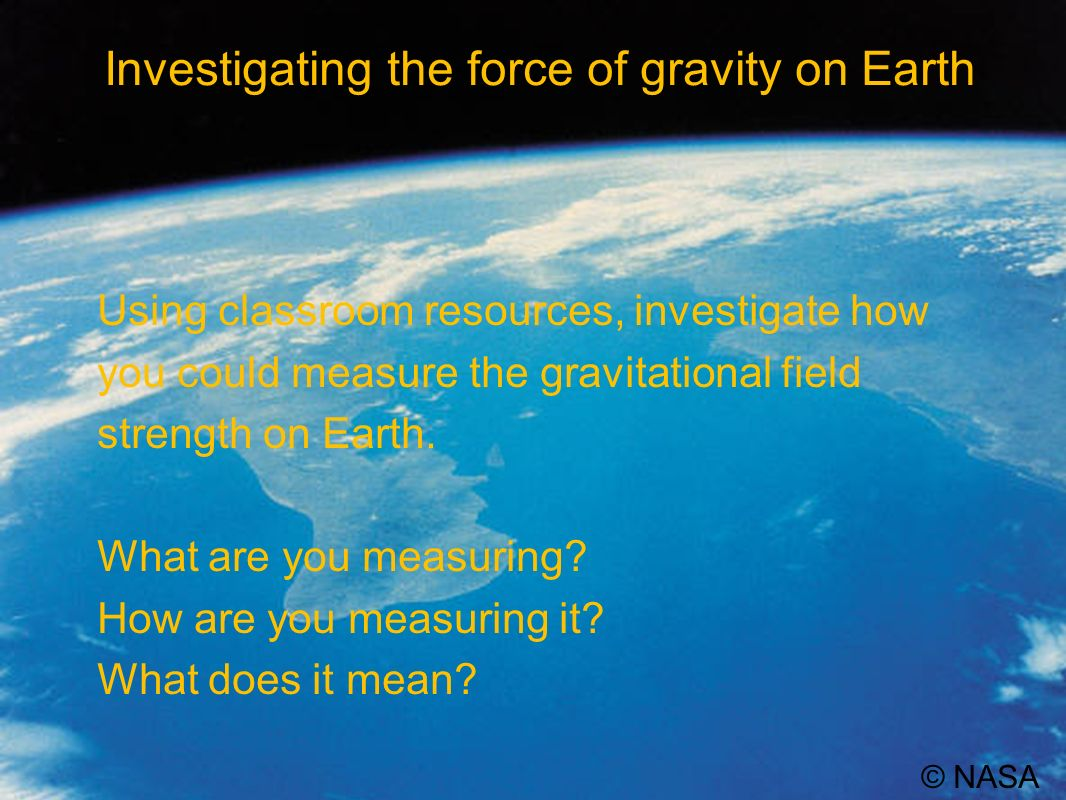 Investigating the force of gravity on Earth